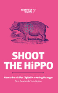 SHOOT THE HIPPO: How to be a killer Digital Marketing Manager