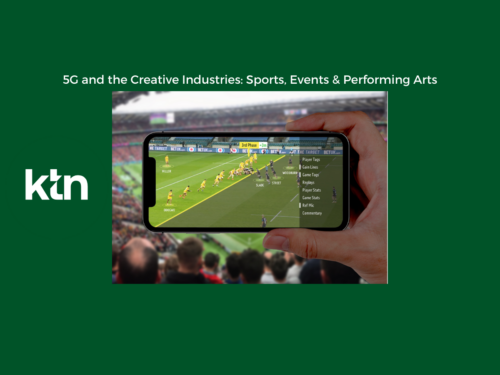 KTN 5G and the Creative Industries: Sports, Events & Performing Arts